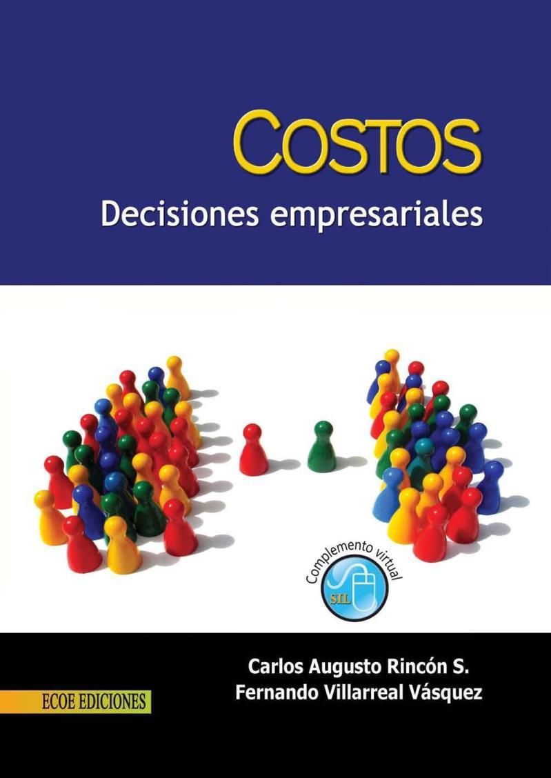 Costos, decisiones empresariales – Carlos Augusto Rincón Soto