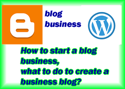 start a blog business, what to do to create a business blog
