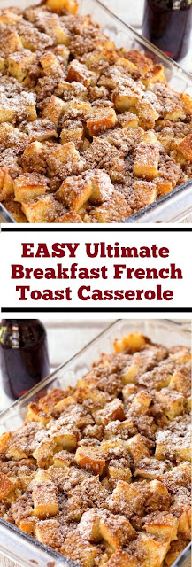 EASY Ultimate Breakfast French Toast Casserole #easybreakfast #casserole #frenchtoast #breakfast #easycasserole #whole30 #toast