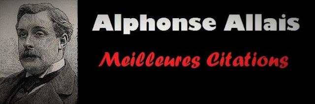 L'écrivain français Alphonse Allais et ses meilleures citations