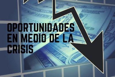 oportunidades en medio de la crisis