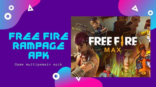 Aplikasi Free Fire Rampage Apk, Ini Cara Download, Install Dan updatenya !
