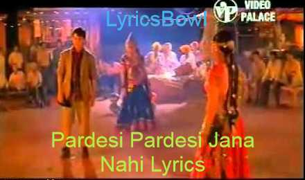 Pardesi Pardesi Jana Nahi Lyrics - Raja Hindustani   LyricsBowl