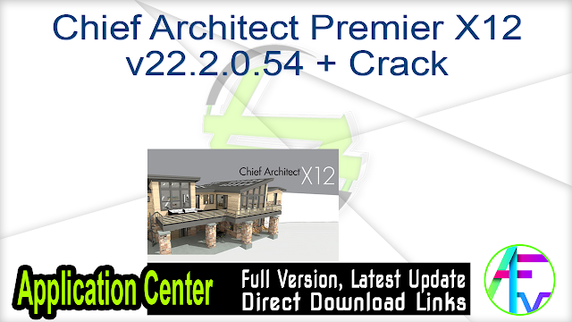 Chief Architect Premier X12 v22.2.0.54 + Crack