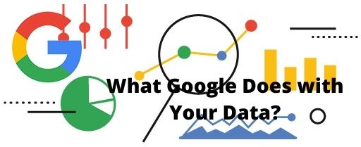 Explained: What google knows about me? | What Google Does with Your Data?