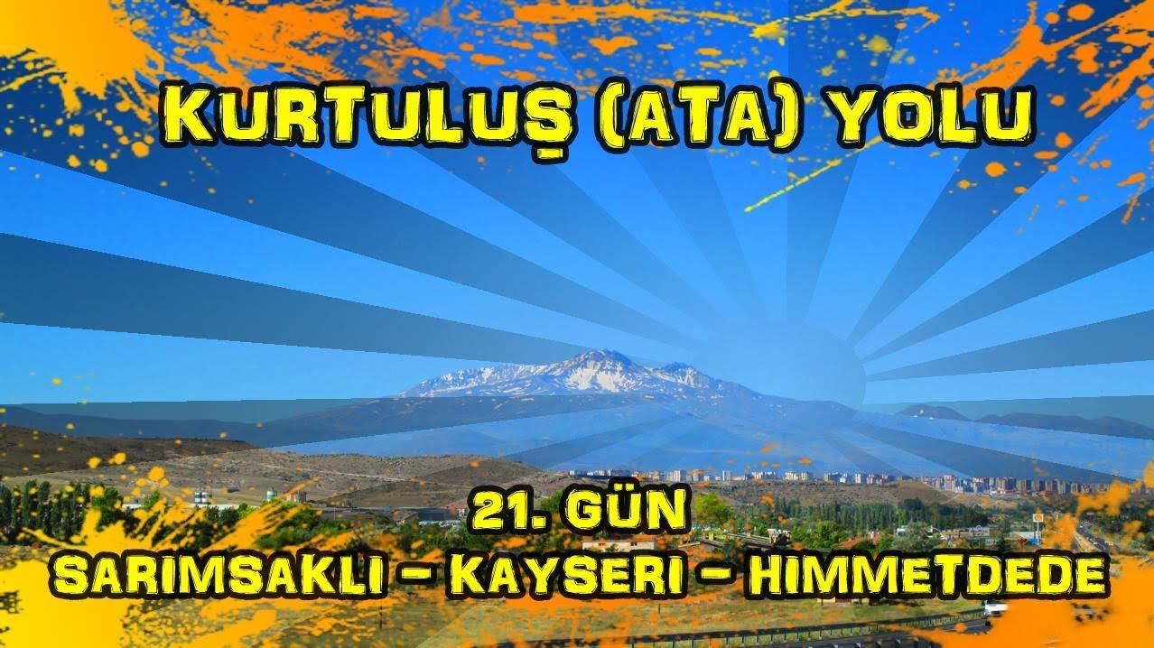 2019/07/02 Kurtuluş (Ata) yolu 21.gün Sarımsaklı ~ Kayseri ~ Himmetdede