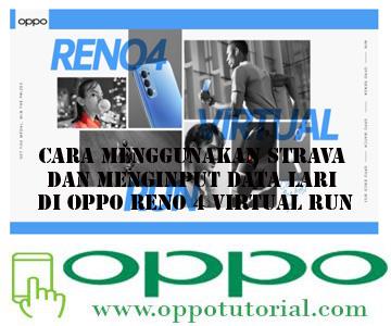 Cara Menggunakan Strava dan Menginput Data Lari di OPPO Reno 4 Virtual Run