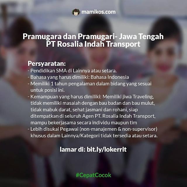 Lowongan Pramugara dan Pramugari- Jawa Tengah PT Rosalia Indah Transport