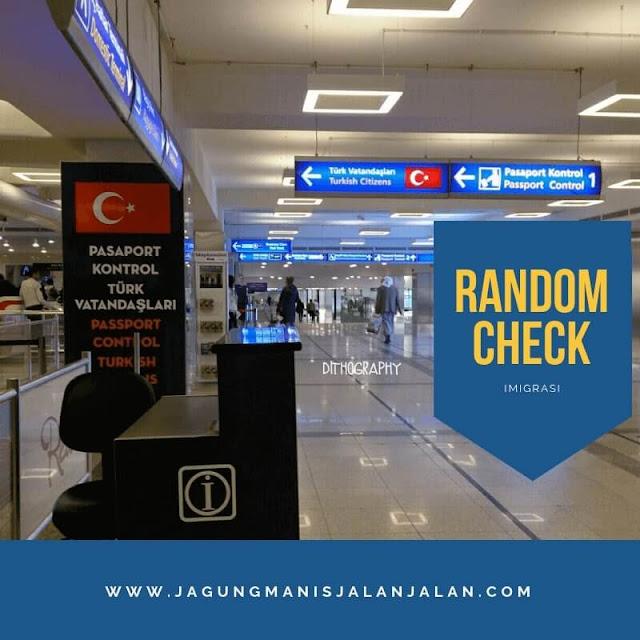 Pengalaman Kena Random Check Imigrasi