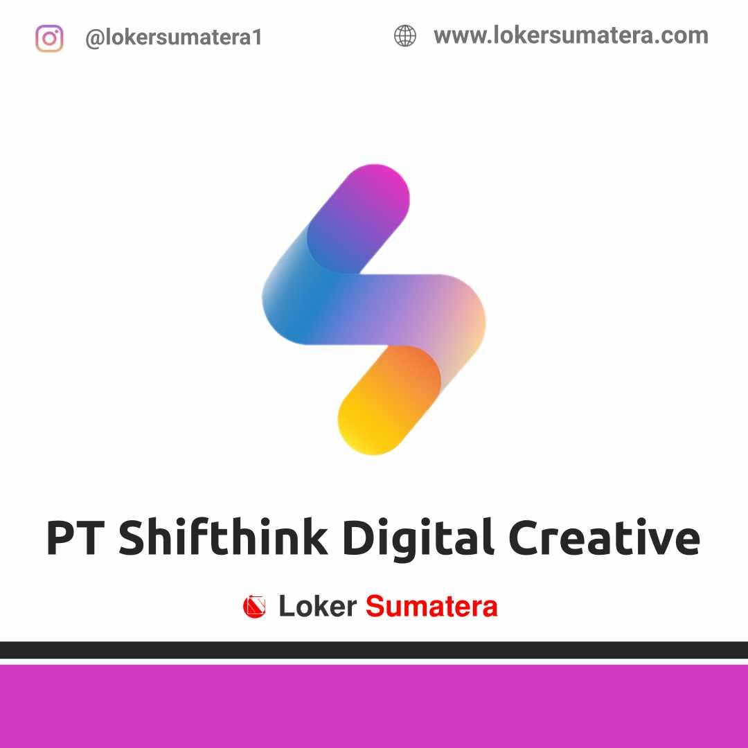 Lowongan Kerja Pekanbaru: PT Shifthink Digital Creative April 2021