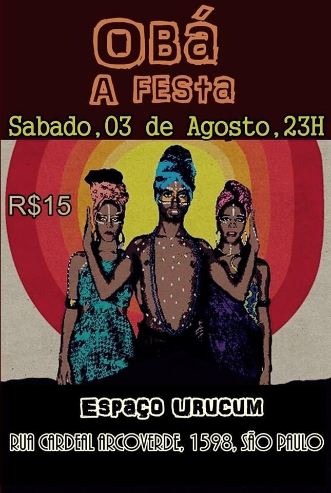 f9bdc9e8523 Obá A Festa - No sábado (03)