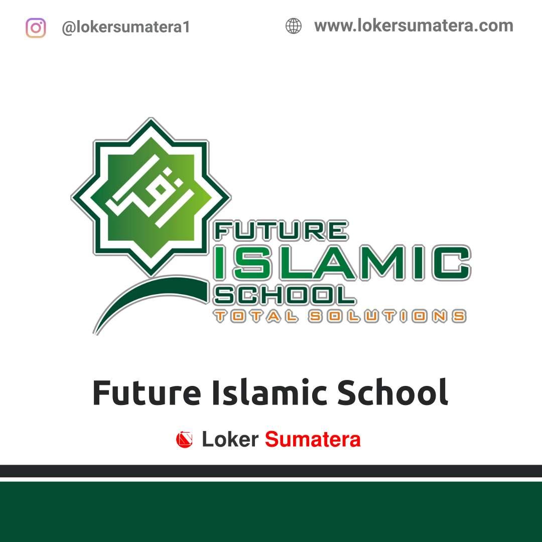 Lowongan Kerja Pekanbaru: Future Islamic School Desember 2020
