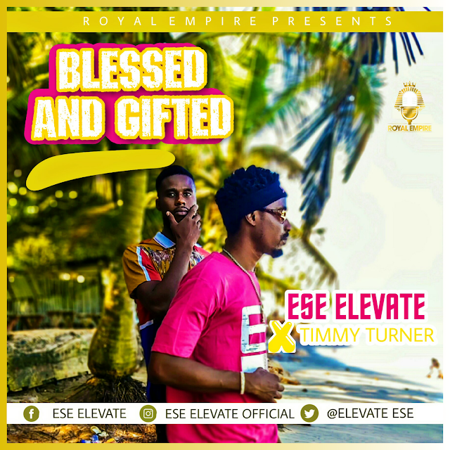Ese Elevate Ft. Timmy Turner - Blessed And Gifted