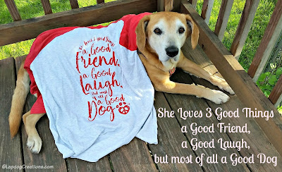 She Loves 3 Good Things: a good friend, a good laugh, but most of all a good dog