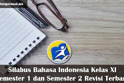 Silabus Bahasa Indonesia Kelas XI Semester 1 dan Semester 2 Revisi Terbaru.