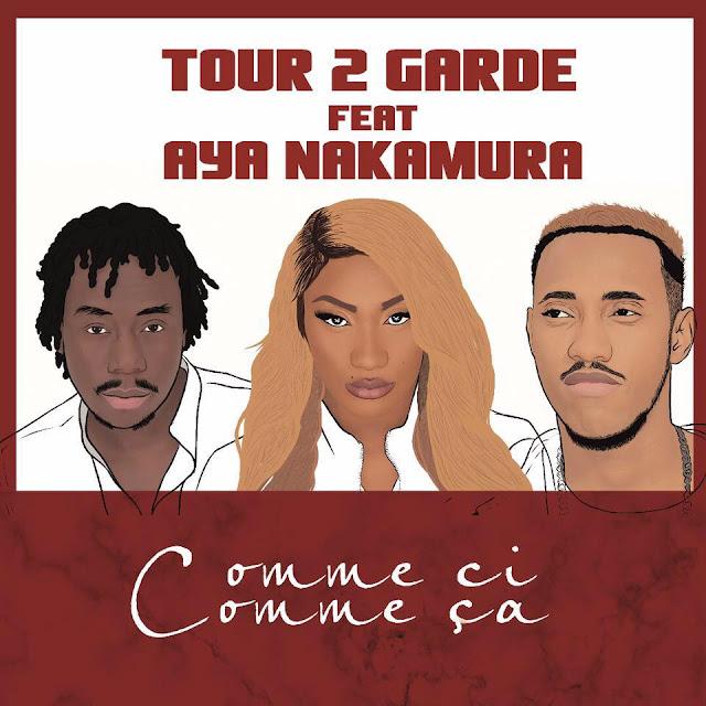 Tour 2 Garde Feat. Aya Nakamura - Comme Ci Comme Ça