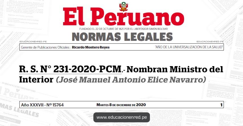 R. S. N° 231-2020-PCM.- Nombran Ministro del Interior (José Manuel Antonio Elice Navarro)