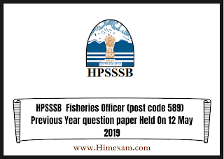 HPSSSB  Fisheries Officer (post code 589)  Previous Year question paper Held On 12 May 2019