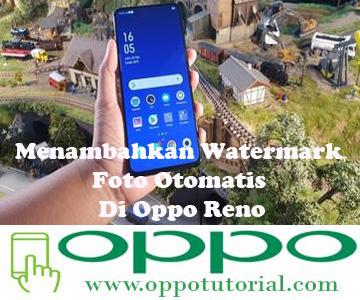 Menambahkan Watermark Foto Otomatis Di Oppo Reno