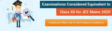 Foreign Candidates Class XII Equivalent Examinations for JEE Advanced 2020