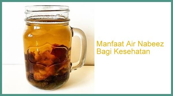 Khasiat dan Manfaat Air Nabeez, minuman kesehatan kegemaran Rasulullah SAW. Bagaiamana cara membuatnya? klik!