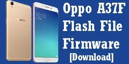 Oppo A37F Flash File Latest Version (Stock ROM Firmware)