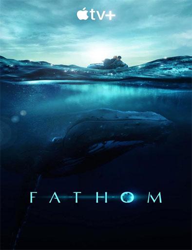 pelicula Fathom: Descifrando las profundidades