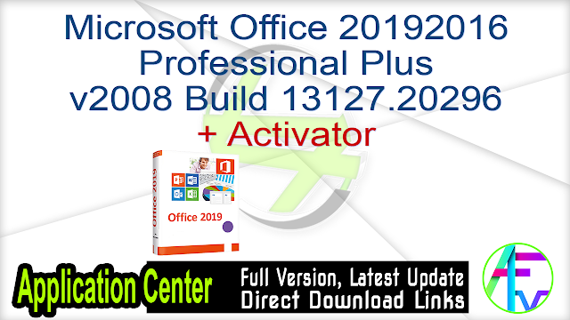 Microsoft Office 2019 2016 Professional Plus v2008 Build 13127.20296 + Activator