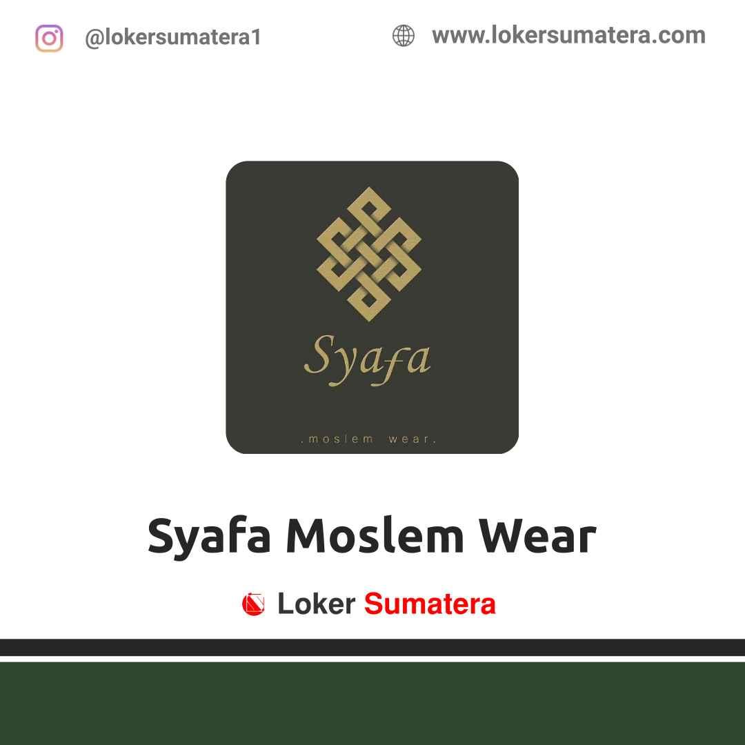 Lowongan Kerja Pekanbaru: Syafa Moslem Wear April 2021