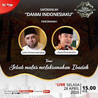Saksikanlah Damai Indonesiaku Bersama Syekh Muhammad Jaber dan Ustadz Fikri Haikal Mz di TVOne 20200428 - Kajian Islam Tarakan