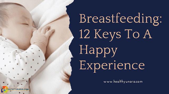 Breastfeeding: 12 Keys To A Happy Experience