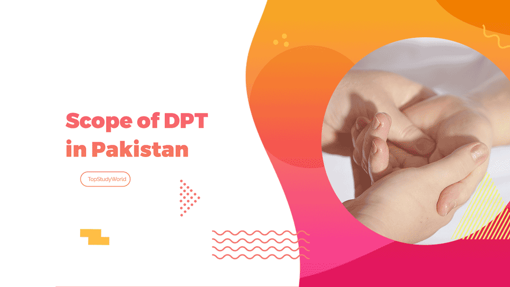 Scope Of Dpt In Pakistan Jobs Salary Admission Career Top Study World