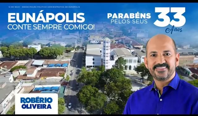 Robério Oliveira parabeniza Eunápolis por seus 33 anos
