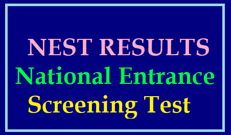 NEST Results 2019 at National Screening Test Website-www.nestexam.in /2019/06/nest-results-at-national-entrance-screening-test-website-www.nestexam.in.html