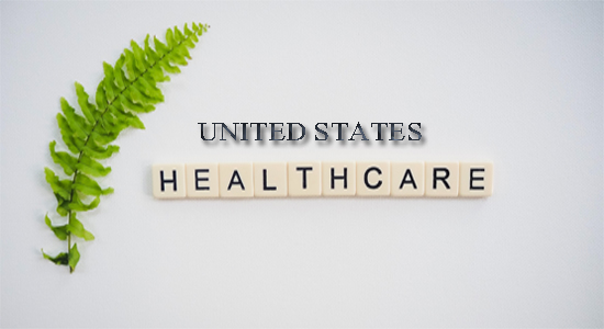 HEALTHCARE SYSTEM IN THE US  OR UNITED STATES HEALTHCARE SYSTEM