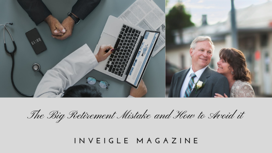 The Big Retirement Mistake And How To Avoid It