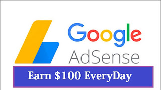 Earn $100 per day from Google AdSense: Here How?