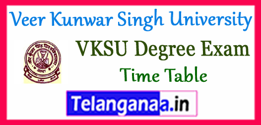 VKSU Veer Kunwar Singh University Degree Exam Part I II III BA B.Sc B.Com Time Table 2018