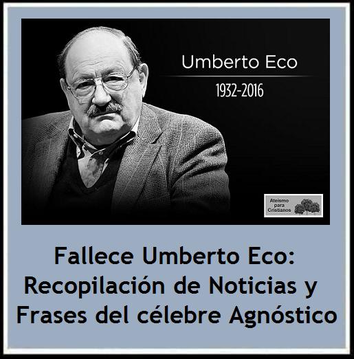 Ateismo Para Cristianos Fallece Umberto Eco Recopilación
