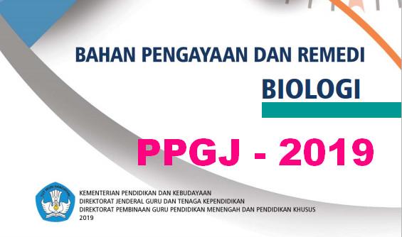 DOWNLOAD MATERI PENGAYAAN PPGJ 2019 MATA PELAJARAN BIOLOGI