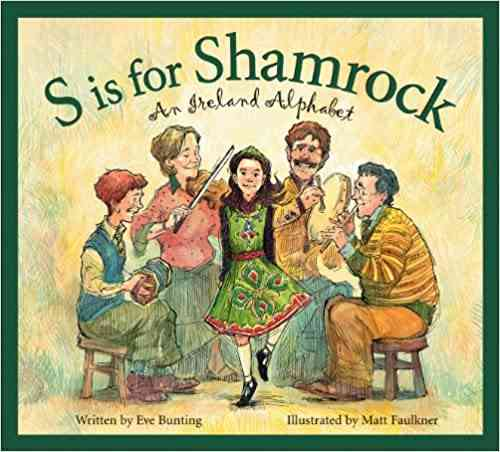 S is for Shamrock An Ireland Alphabet (Discover the World) the night before st. patrick's day