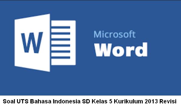 Soal UTS Bahasa Indonesia SD Kelas 5 Kurikulum 2013 Revisi
