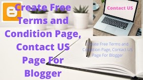 Create Free Terms and Condition Page, Contact US Page For Blogger