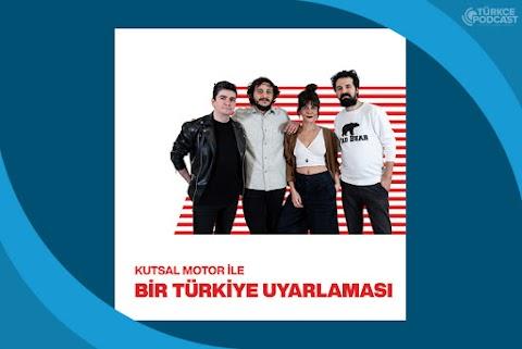 Kutsal Motor ile Bir Türkiye Uyarlaması Podcast