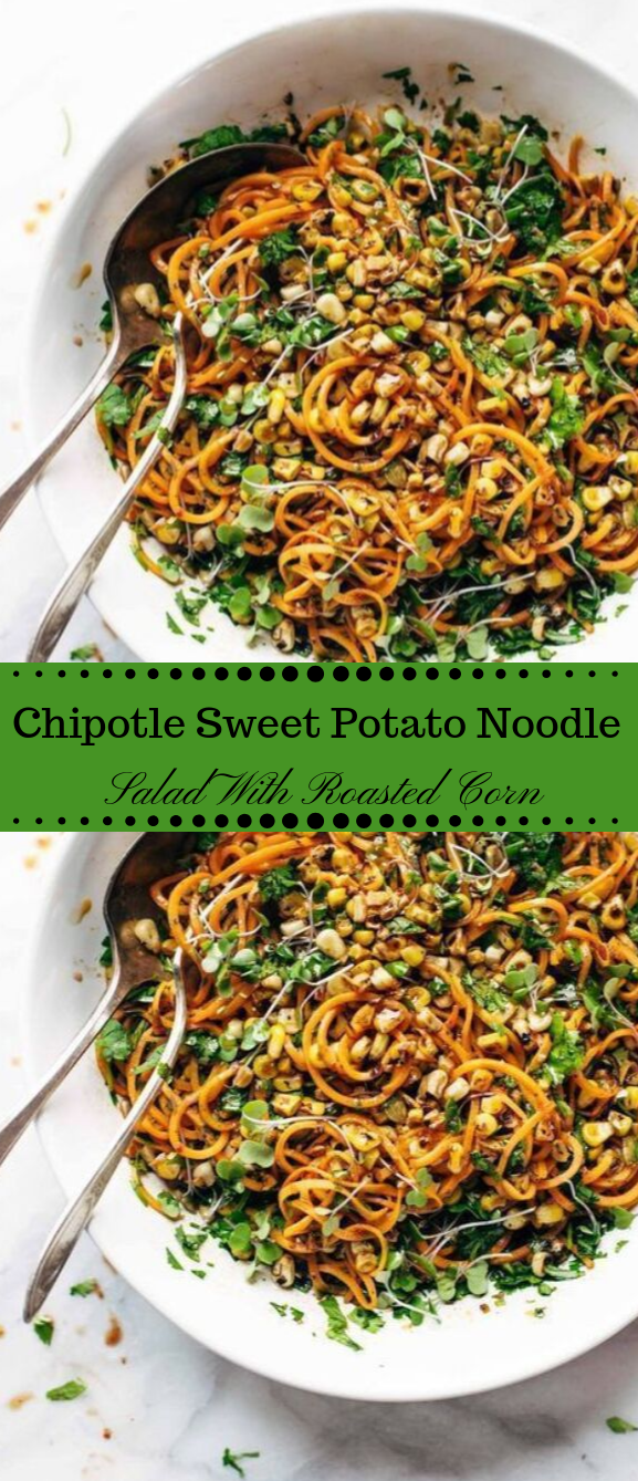 Chipotle Sweet Potato Noodle Salad With Roasted Corn #dinner #healthyrecipes #corn #familycooking #noodle