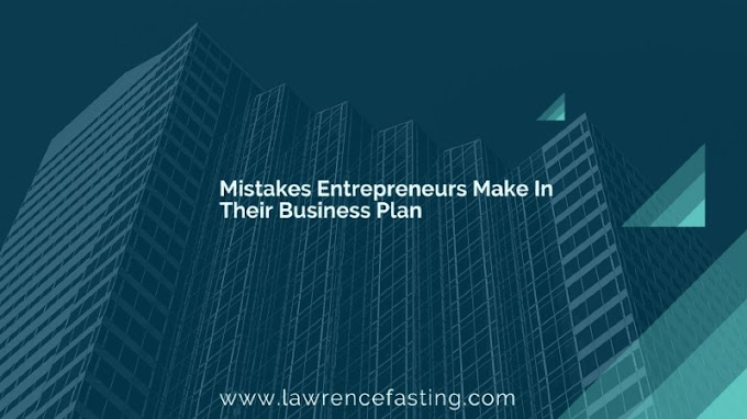 Mistakes Entrepreneurs Make In Their Business Plans