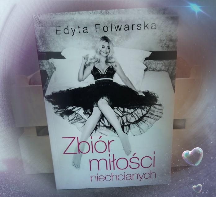 Edyta Folwarska - Zbiór miłości niechcianych - Wydawnictwo Burda Książki - Recenzja