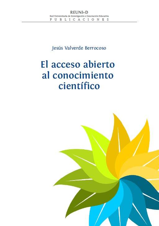 El acceso abierto al conocimiento científico – Jesús Valverde Berrocoso