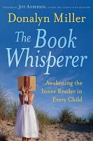 The Book Whisperer: Awakening the Inner Reader in Every Child by Donalyn Miller