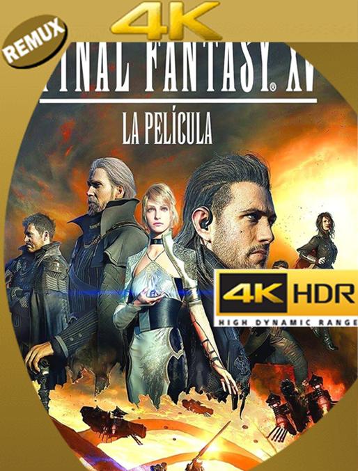 Final Fantasy XV: La película (2016) BDRemux 4K HDR Latino – Ingles [GoogleDrive] Alexander